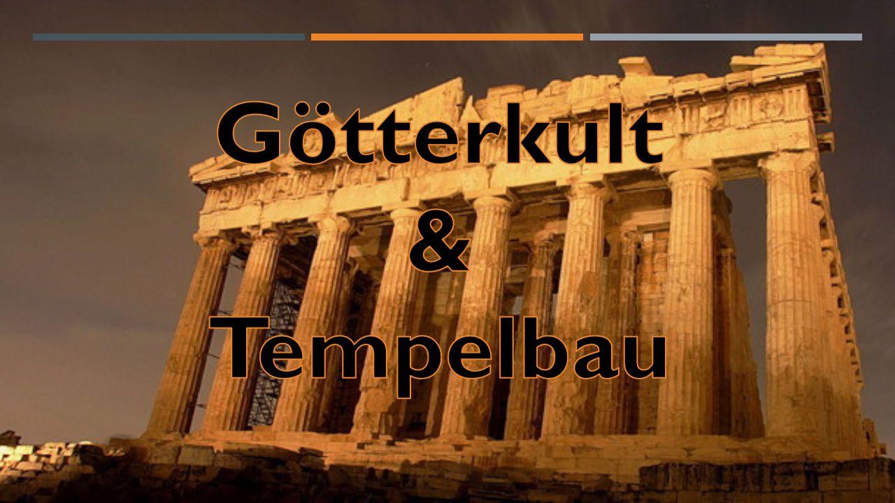 Götterkult & Tempelbau