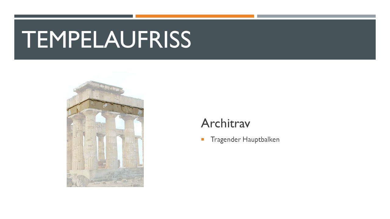 TempelaufRiss Architrav Tragender Hauptbalken