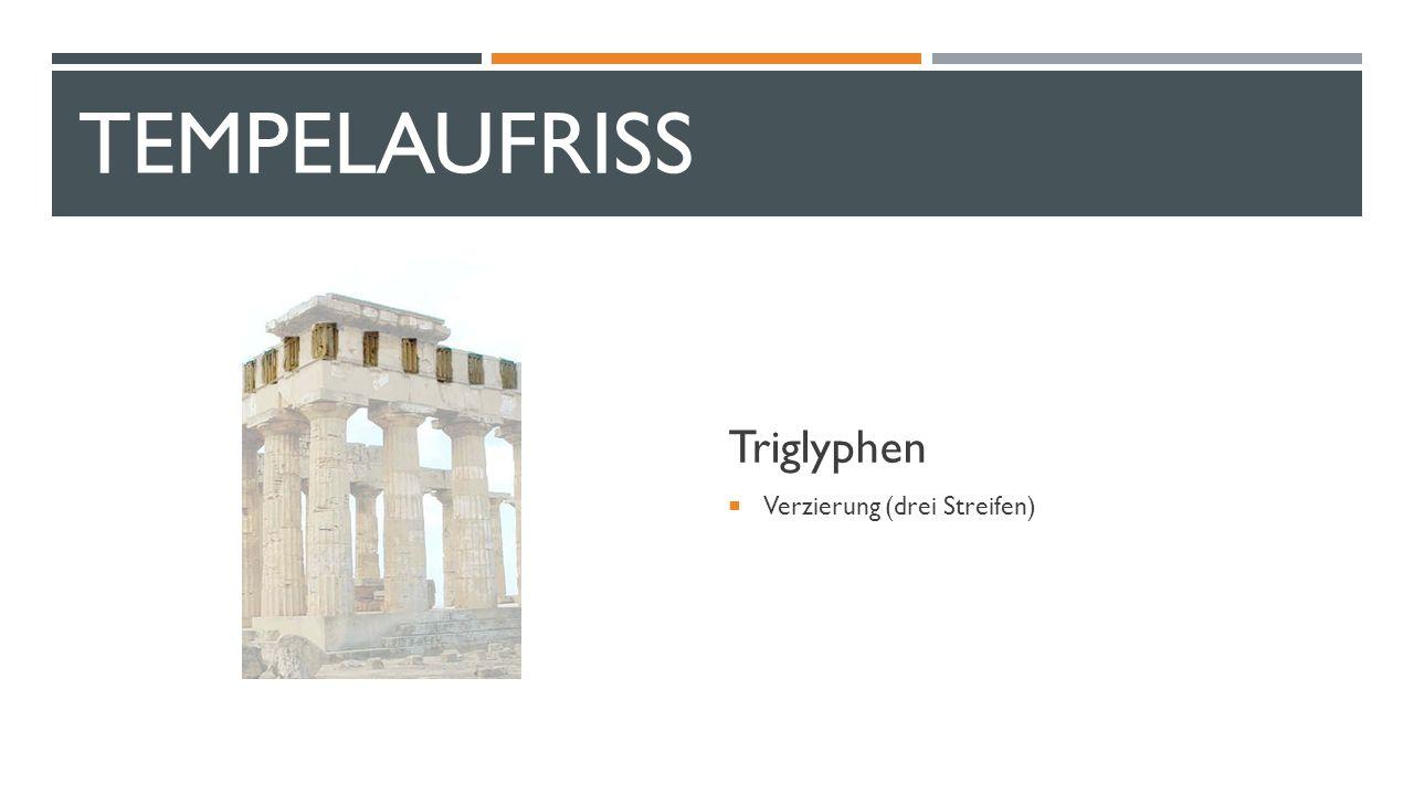 TempelaufRiss Triglyphen Verzierung (drei Streifen)