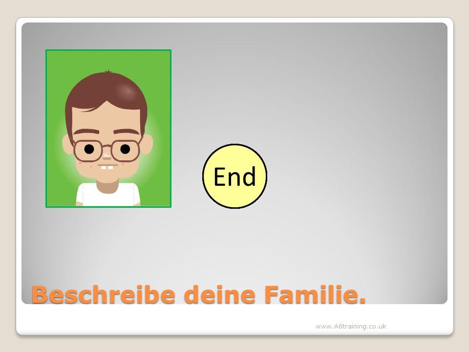 Beschreibe deine Familie.