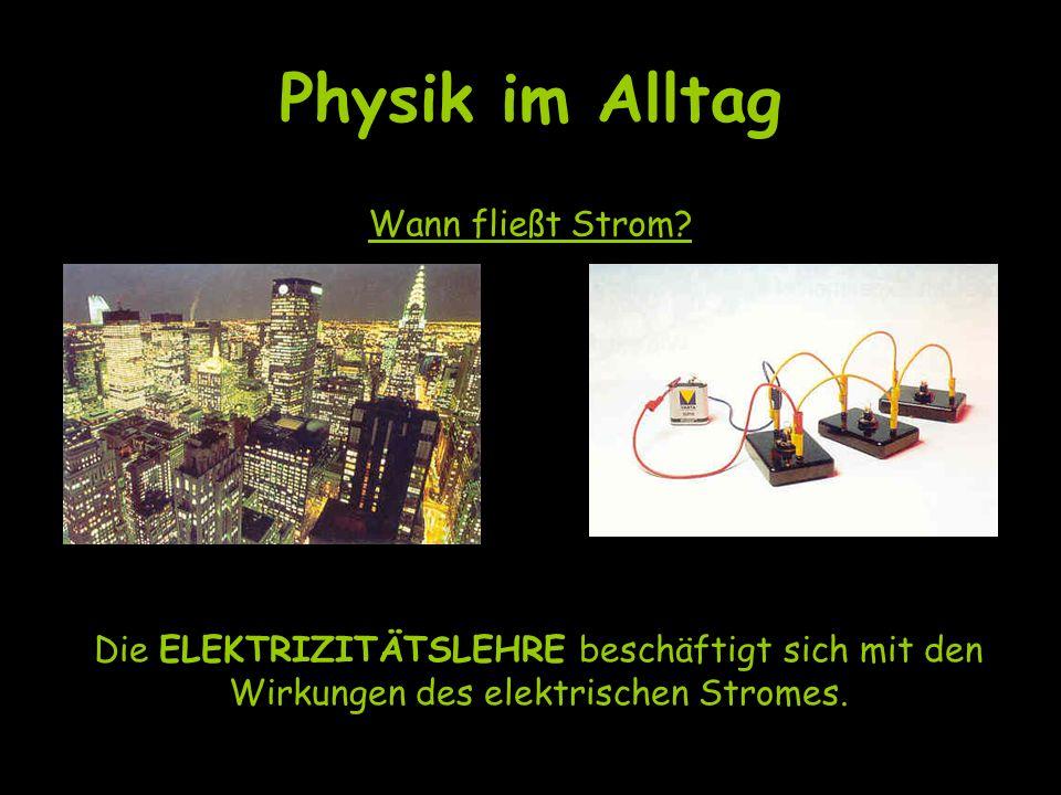 Physik im Alltag Wann fließt Strom