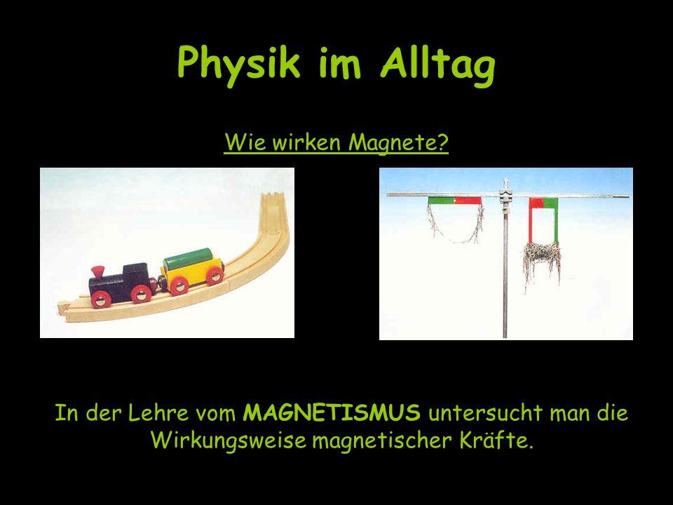 Physik im Alltag Wie wirken Magnete