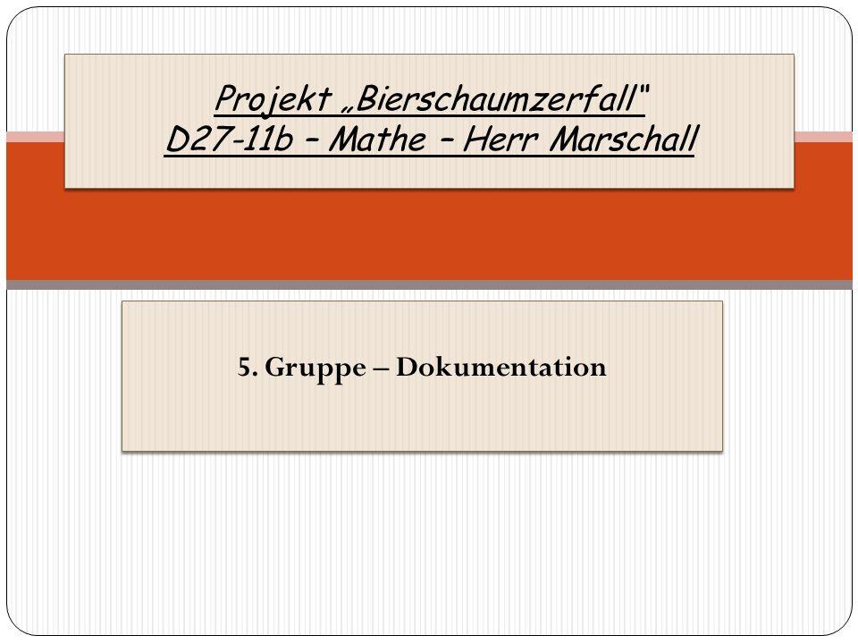 """Projekt """"Bierschaumzerfall D27-11b – Mathe – Herr Marschall"""