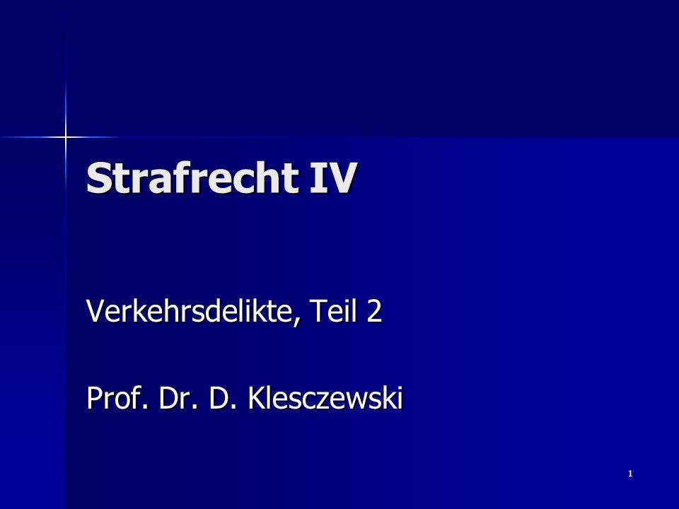 Verkehrsdelikte, Teil 2 Prof. Dr. D. Klesczewski