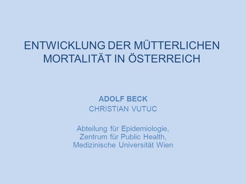 ENTWICKLUNG DER MÜTTERLICHEN MORTALITÄT IN ÖSTERREICH