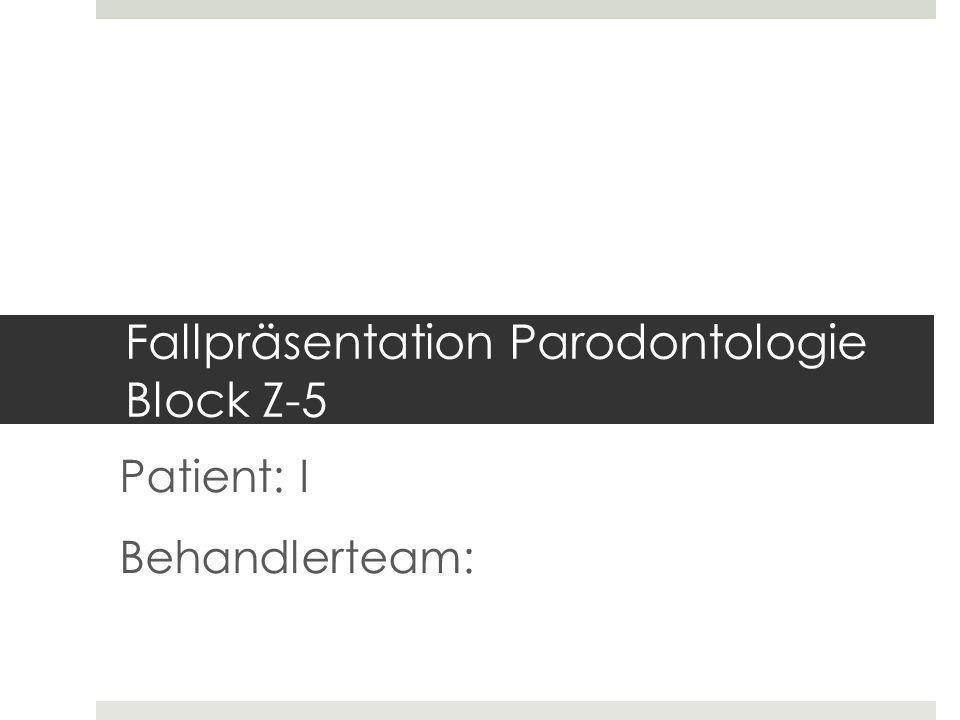 Fallpräsentation Parodontologie Block Z-5