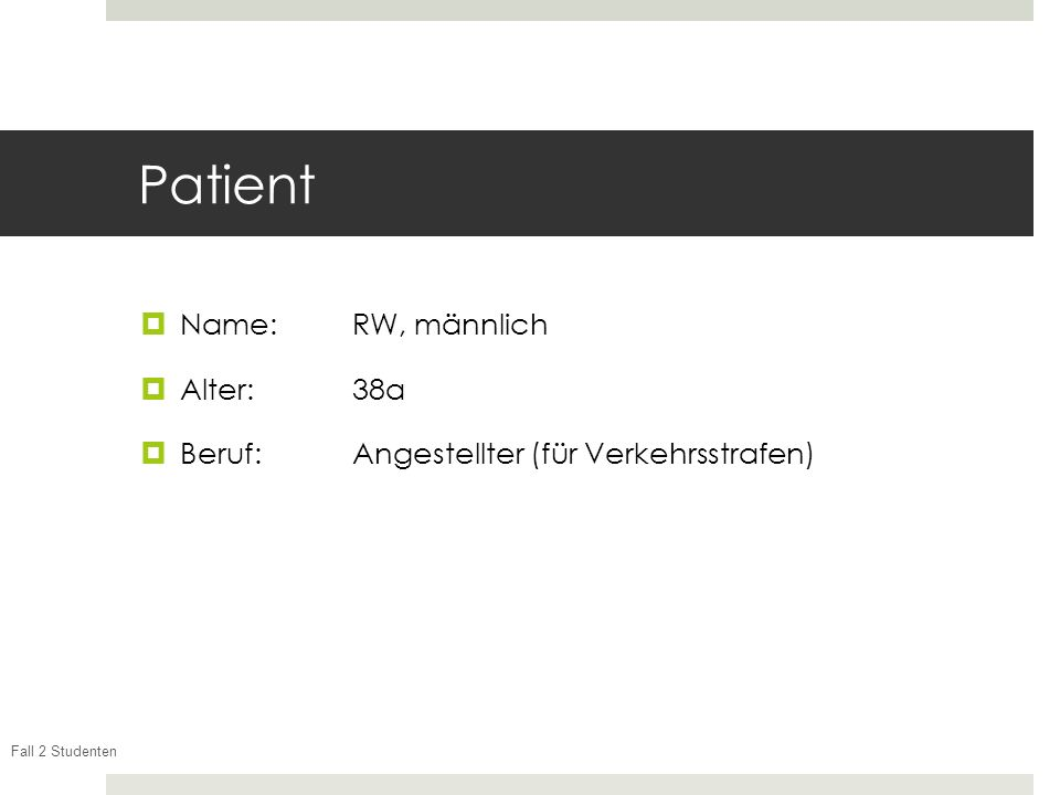 Patient Name: RW, männlich Alter: 38a