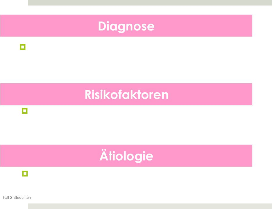 Diagnose Risikofaktoren Ätiologie Fall 2 Studenten