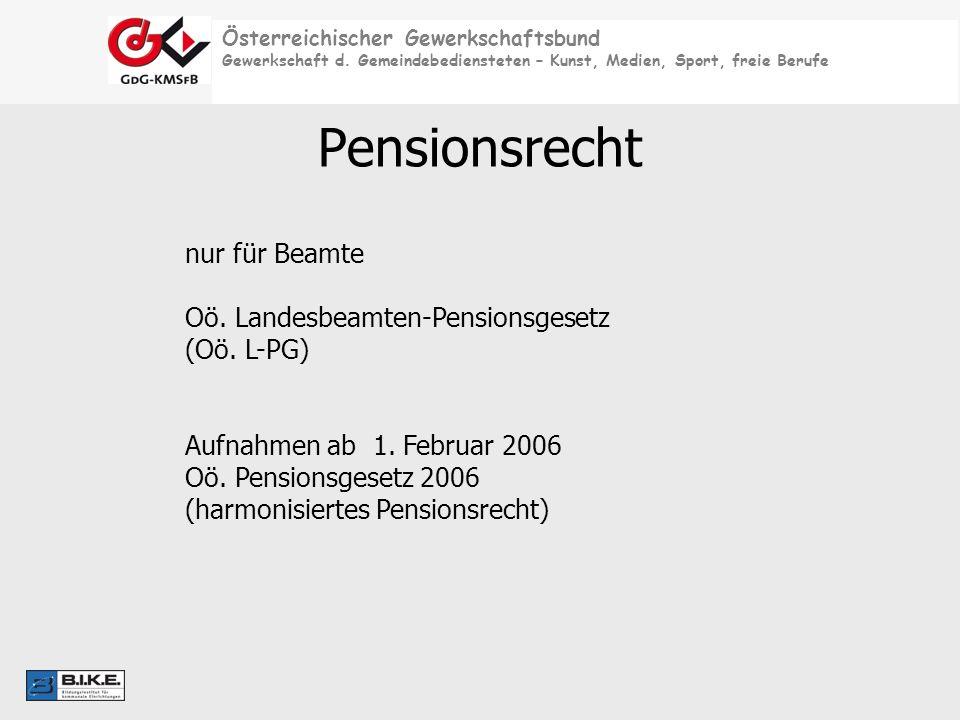 Pensionsrecht nur für Beamte Oö. Landesbeamten-Pensionsgesetz