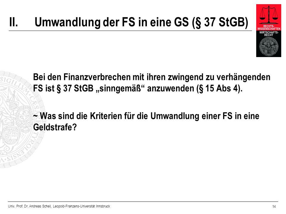 II. Umwandlung der FS in eine GS (§ 37 StGB)