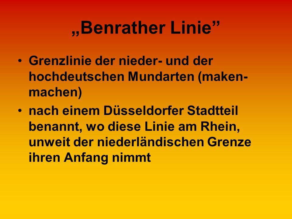 """""""Benrather Linie Grenzlinie der nieder- und der hochdeutschen Mundarten (maken-machen)"""