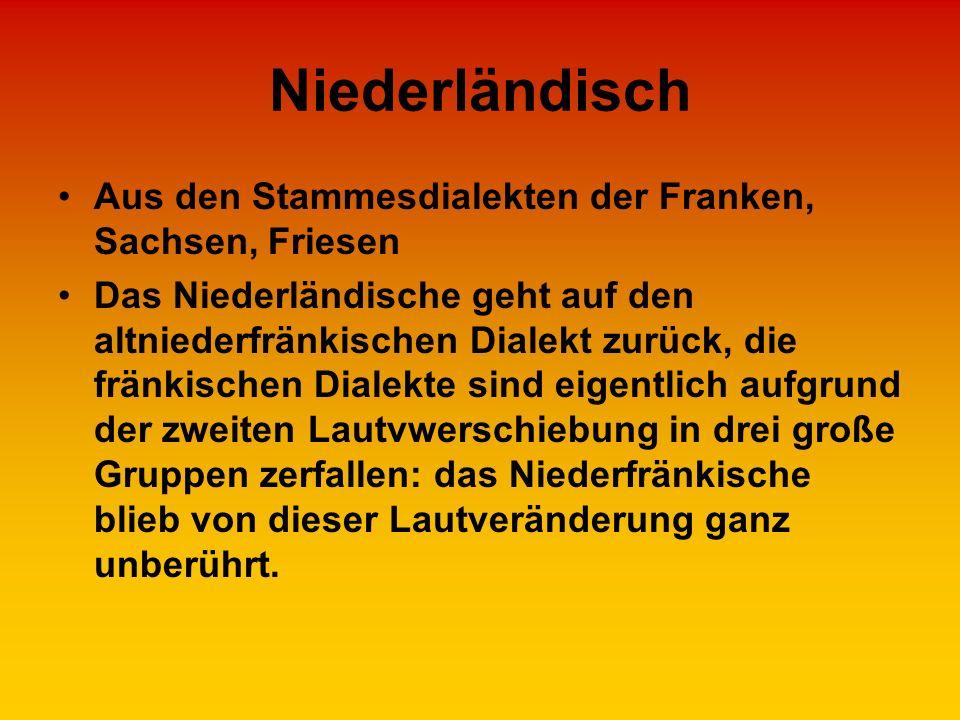 Niederländisch Aus den Stammesdialekten der Franken, Sachsen, Friesen