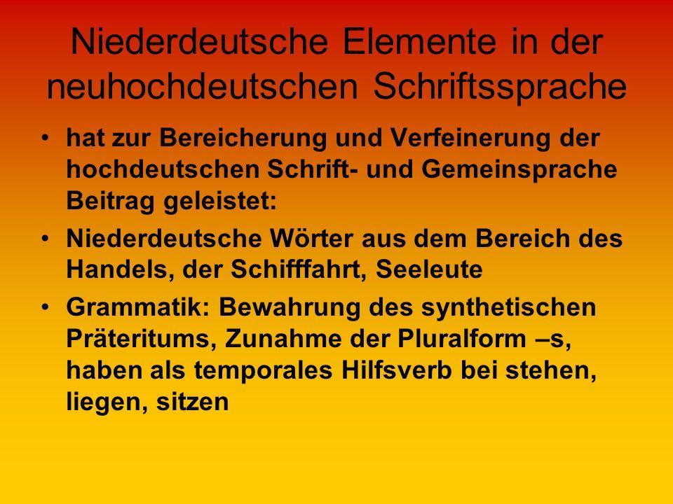 Niederdeutsche Elemente in der neuhochdeutschen Schriftssprache