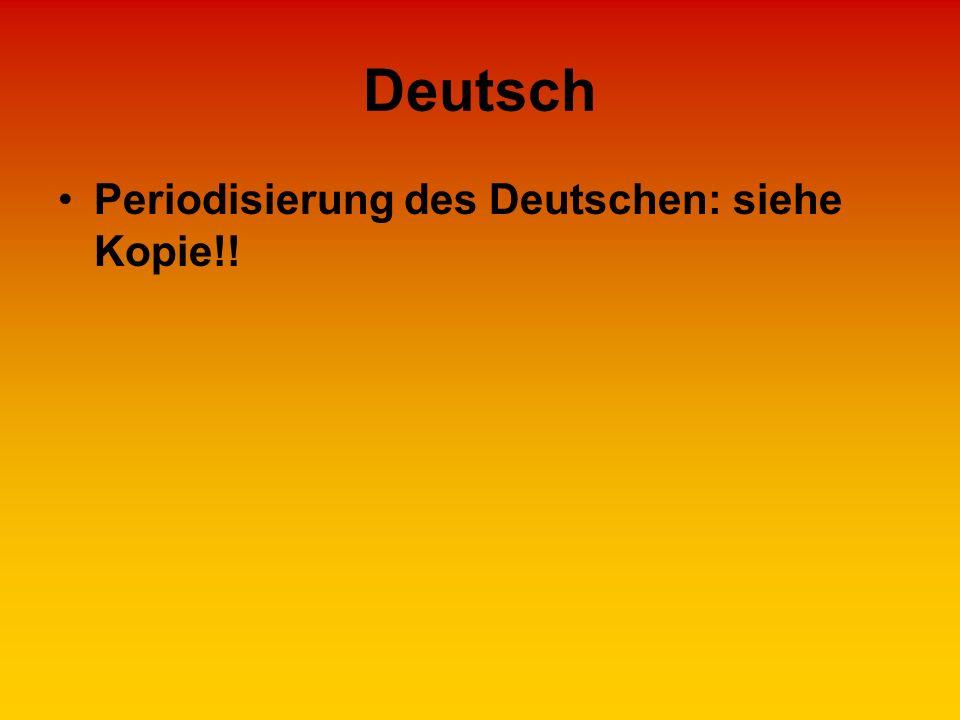 Deutsch Periodisierung des Deutschen: siehe Kopie!!
