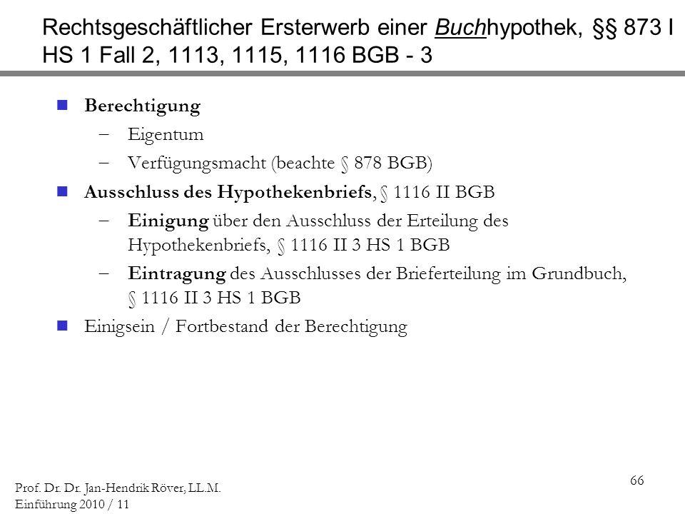 Rechtsgeschäftlicher Ersterwerb einer Buchhypothek, §§ 873 I HS 1 Fall 2, 1113, 1115, 1116 BGB - 3