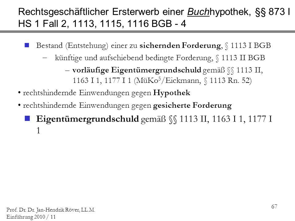 Eigentümergrundschuld gemäß §§ 1113 II, 1163 I 1, 1177 I 1