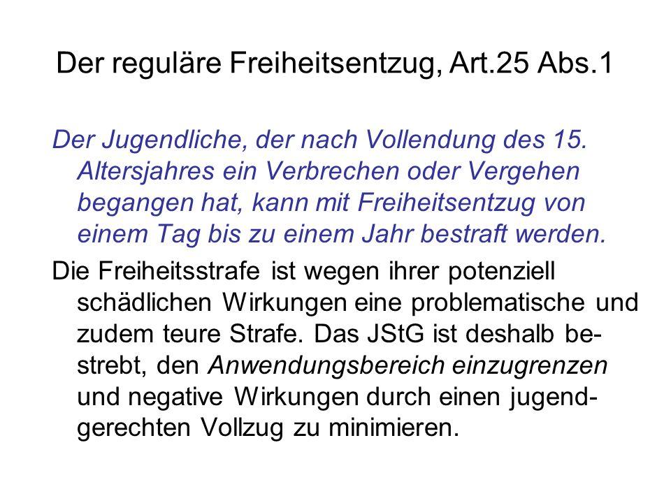 Der reguläre Freiheitsentzug, Art.25 Abs.1