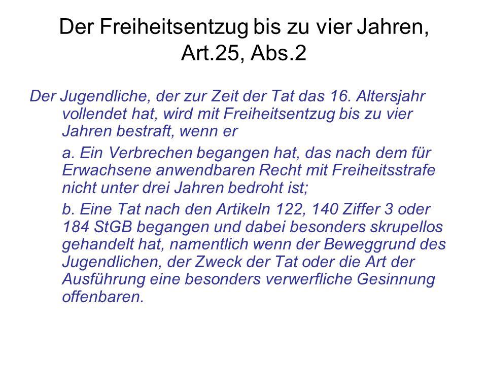 Der Freiheitsentzug bis zu vier Jahren, Art.25, Abs.2