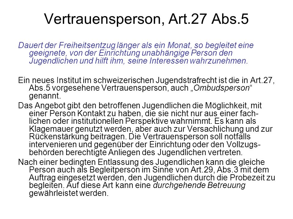 Vertrauensperson, Art.27 Abs.5