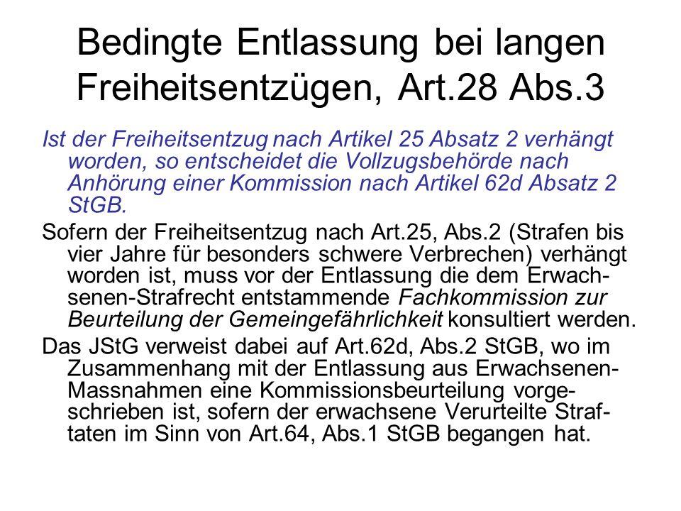 Bedingte Entlassung bei langen Freiheitsentzügen, Art.28 Abs.3