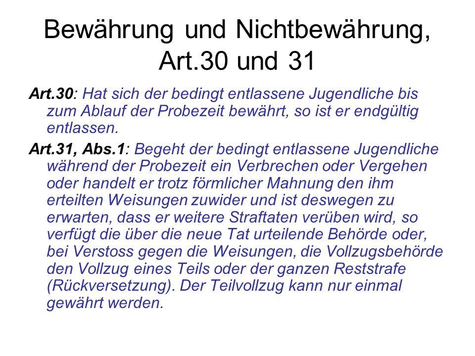 Bewährung und Nichtbewährung, Art.30 und 31