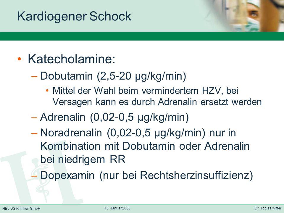Kardiogener Schock Katecholamine: Dobutamin (2,5-20 µg/kg/min)