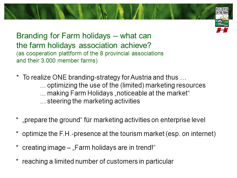 Branding for Farm holidays – what can the farm holidays association achieve (as cooperation plattform of the 8 provincial associations and their member farms)