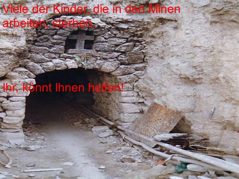 Viele der Kinder, die in den Minen arbeiten, sterben.