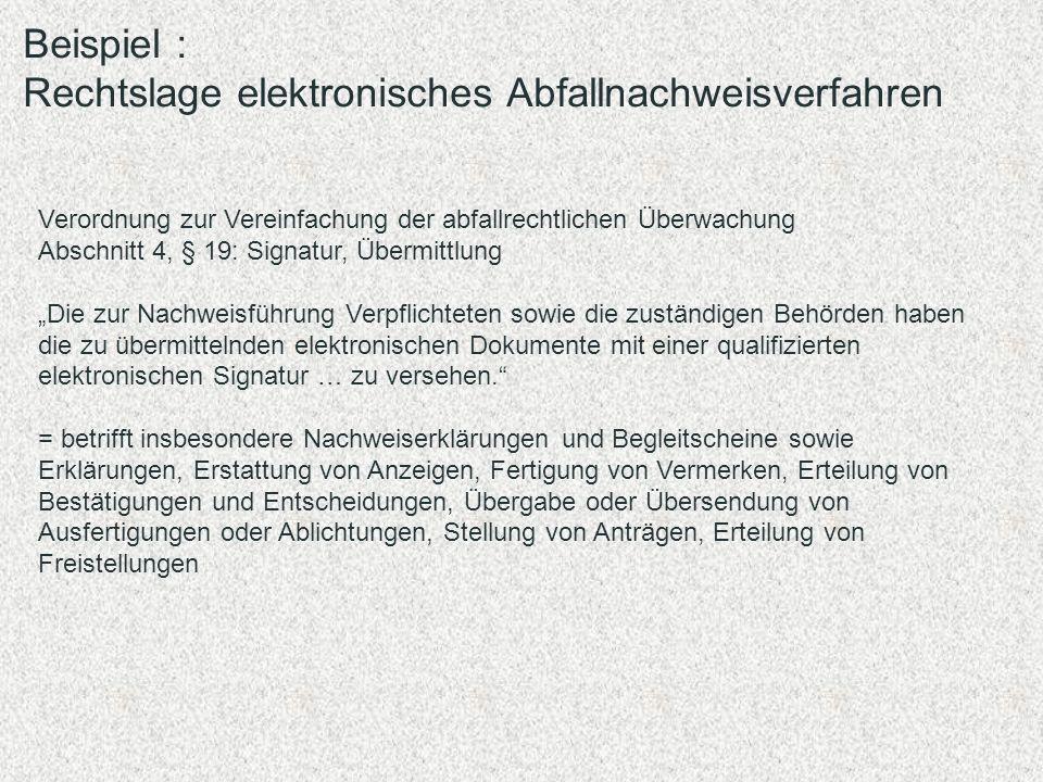 Beispiel : Rechtslage elektronisches Abfallnachweisverfahren