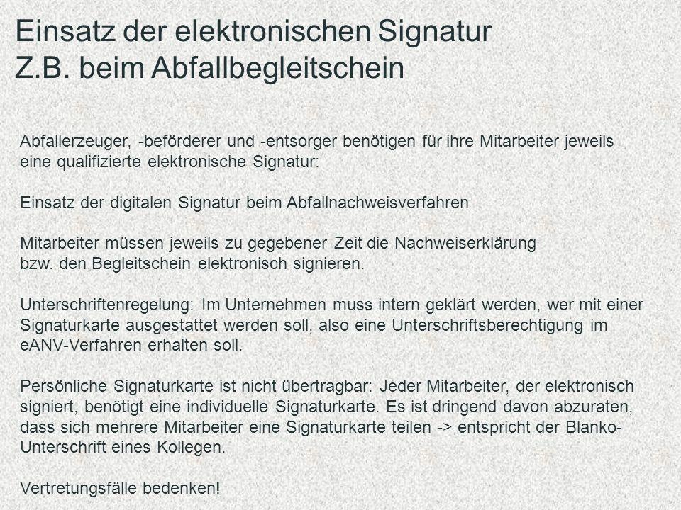 Einsatz der elektronischen Signatur Z.B. beim Abfallbegleitschein