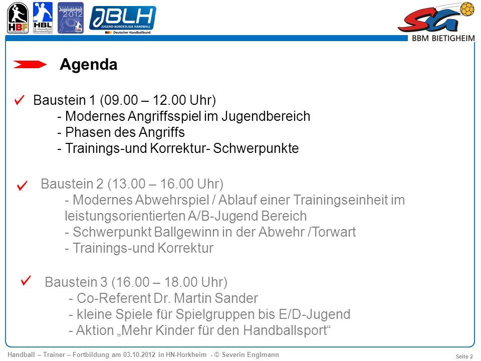 Baustein 1 (09.00 – 12.00 Uhr) - Modernes Angriffsspiel im Jugendbereich - Trainings- und Korrektur- Schwerpunkte