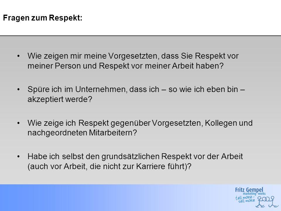 Fragen zum Respekt: Wie zeigen mir meine Vorgesetzten, dass Sie Respekt vor meiner Person und Respekt vor meiner Arbeit haben