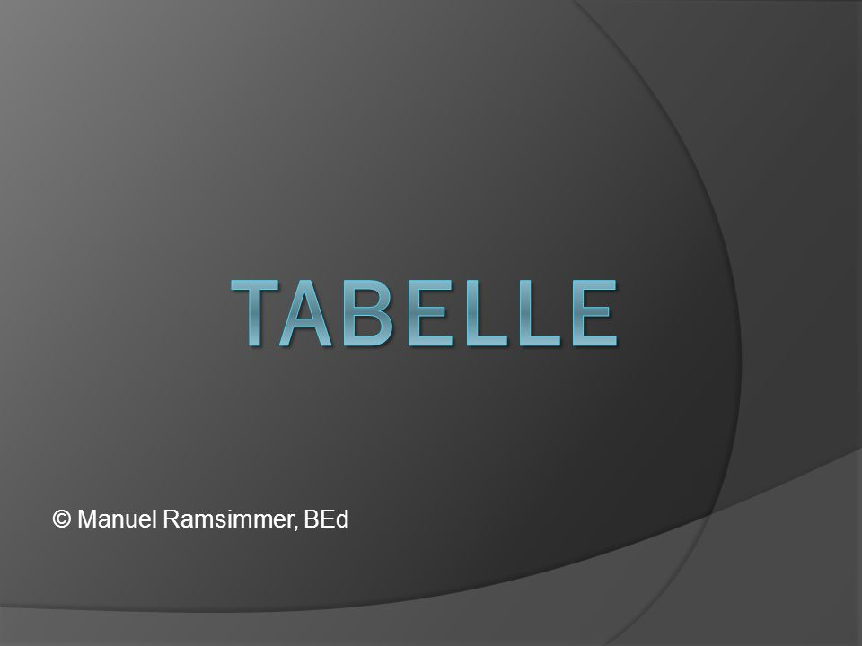 TABELLE © Manuel Ramsimmer, BEd