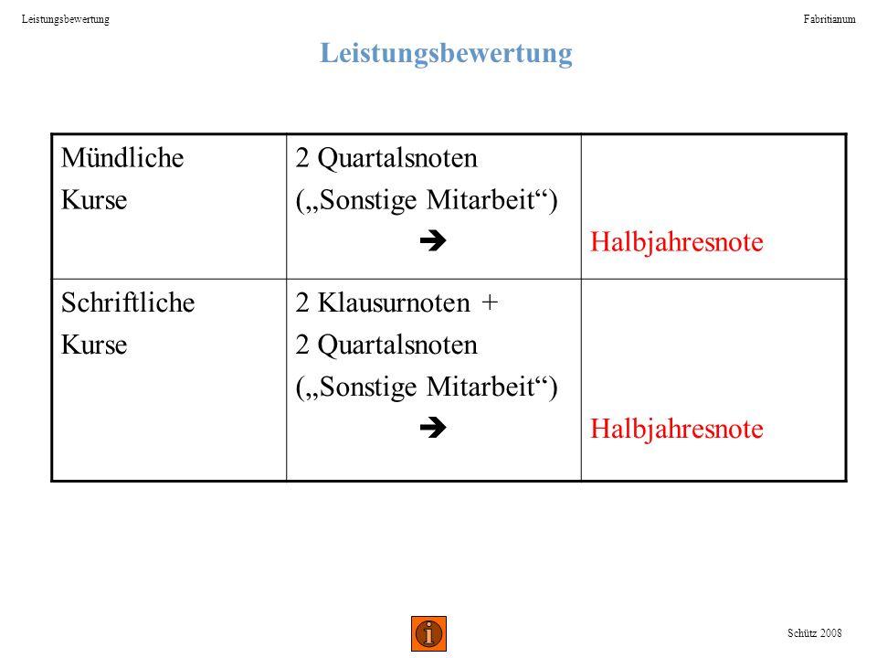 """(""""Sonstige Mitarbeit )  Halbjahresnote Schriftliche 2 Klausurnoten +"""