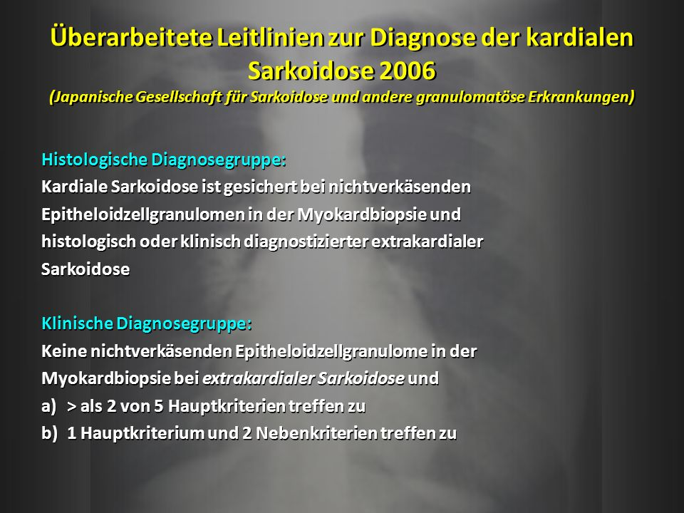 Überarbeitete Leitlinien zur Diagnose der kardialen Sarkoidose 2006 (Japanische Gesellschaft für Sarkoidose und andere granulomatöse Erkrankungen)