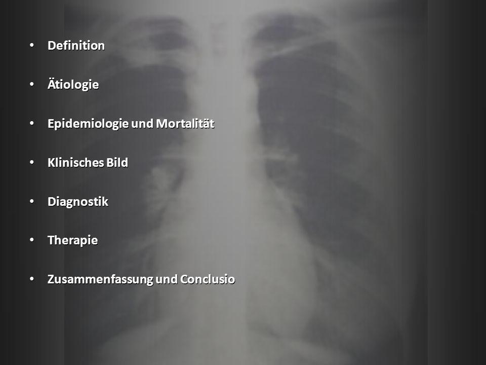 Definition Ätiologie. Epidemiologie und Mortalität.