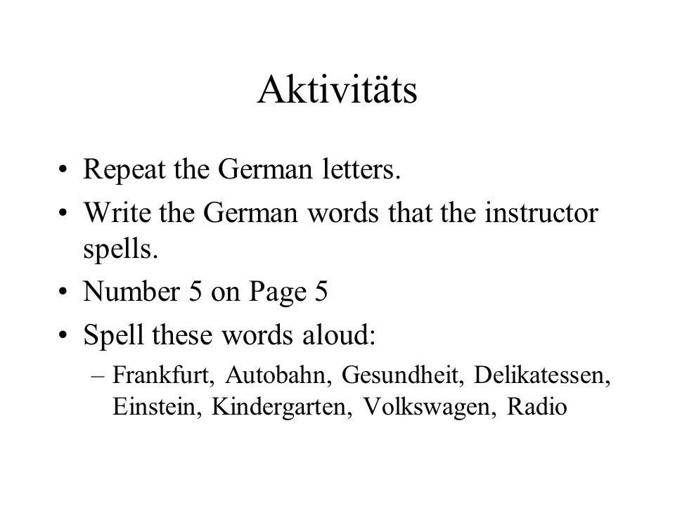 Aktivitäts Repeat the German letters.