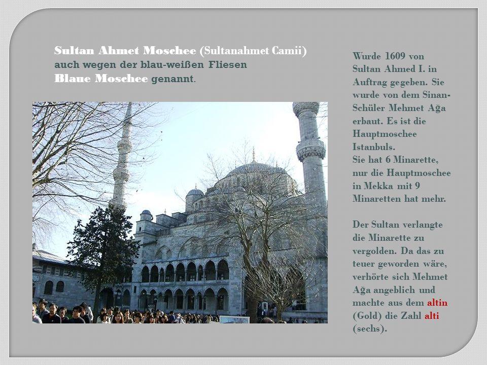 Sultan Ahmet Moschee (Sultanahmet Camii) Blaue Moschee genannt.