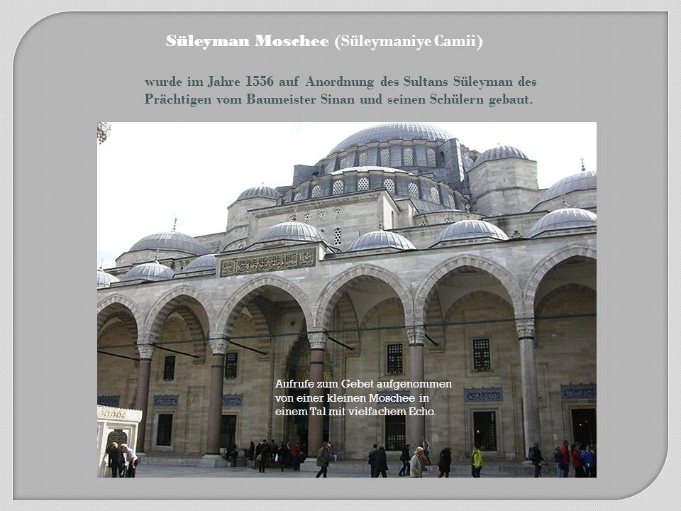 Süleyman Moschee (Süleymaniye Camii)