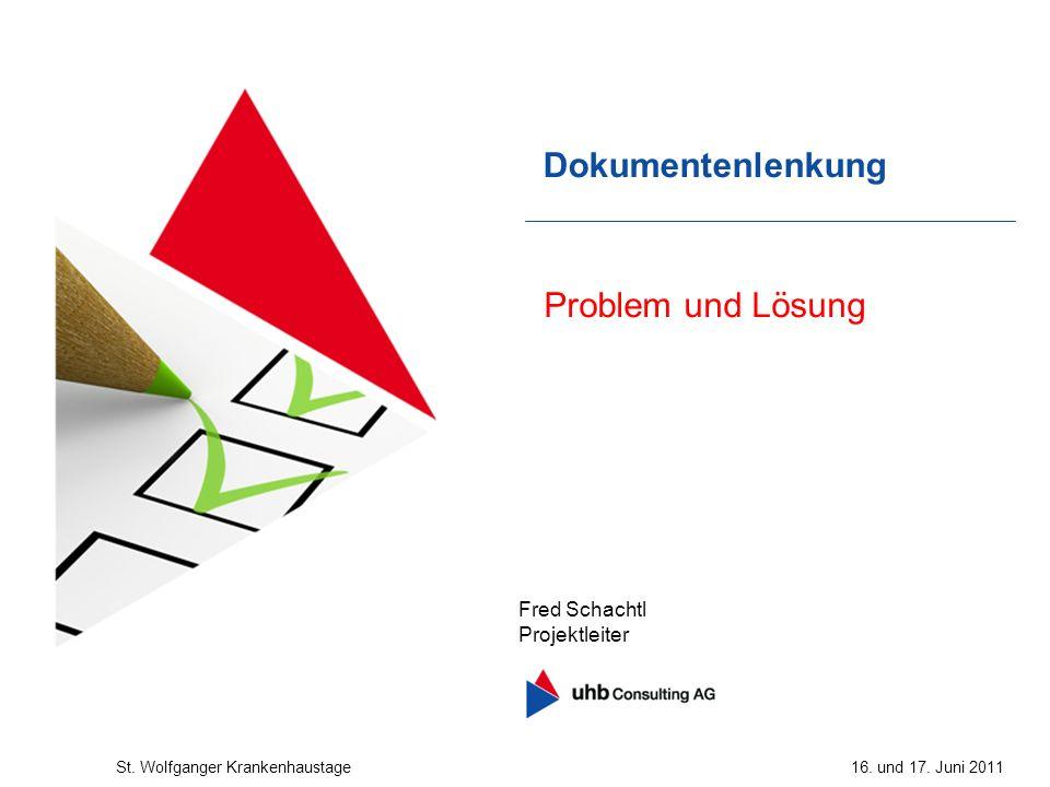 Dokumentenlenkung Problem und Lösung Fred Schachtl Projektleiter