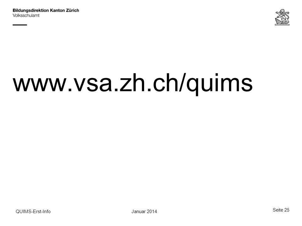 www.vsa.zh.ch/quims QUIMS-Erst-Info Januar 2014