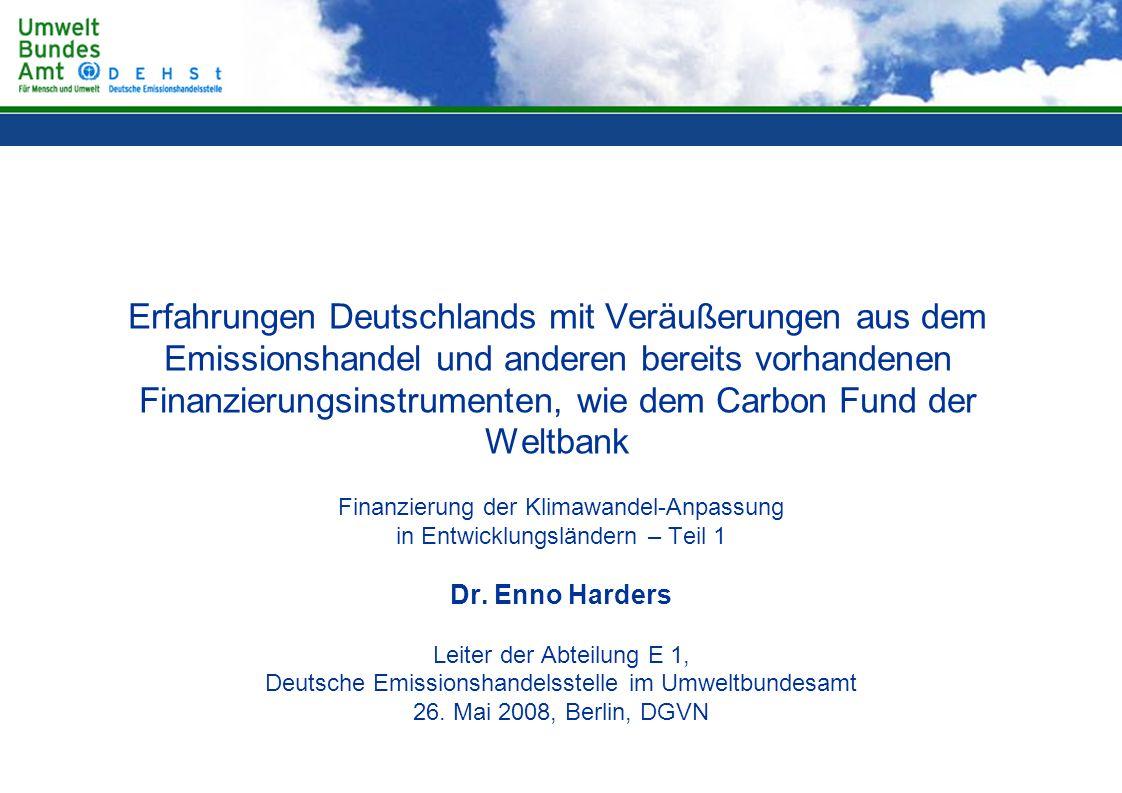 Erfahrungen Deutschlands mit Veräußerungen aus dem Emissionshandel und anderen bereits vorhandenen Finanzierungsinstrumenten, wie dem Carbon Fund der Weltbank