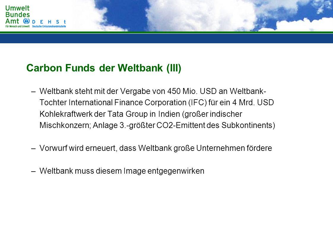 Carbon Funds der Weltbank (III)