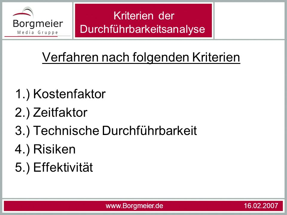Verfahren nach folgenden Kriterien 1.) Kostenfaktor 2.) Zeitfaktor