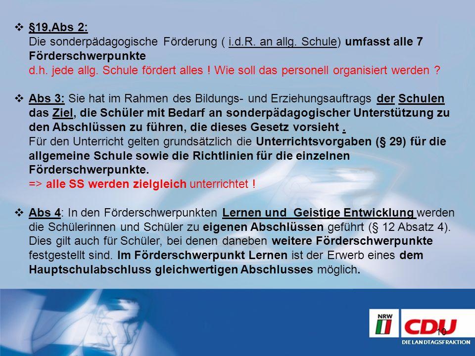 §19,Abs 2: Die sonderpädagogische Förderung ( i. d. R. an allg