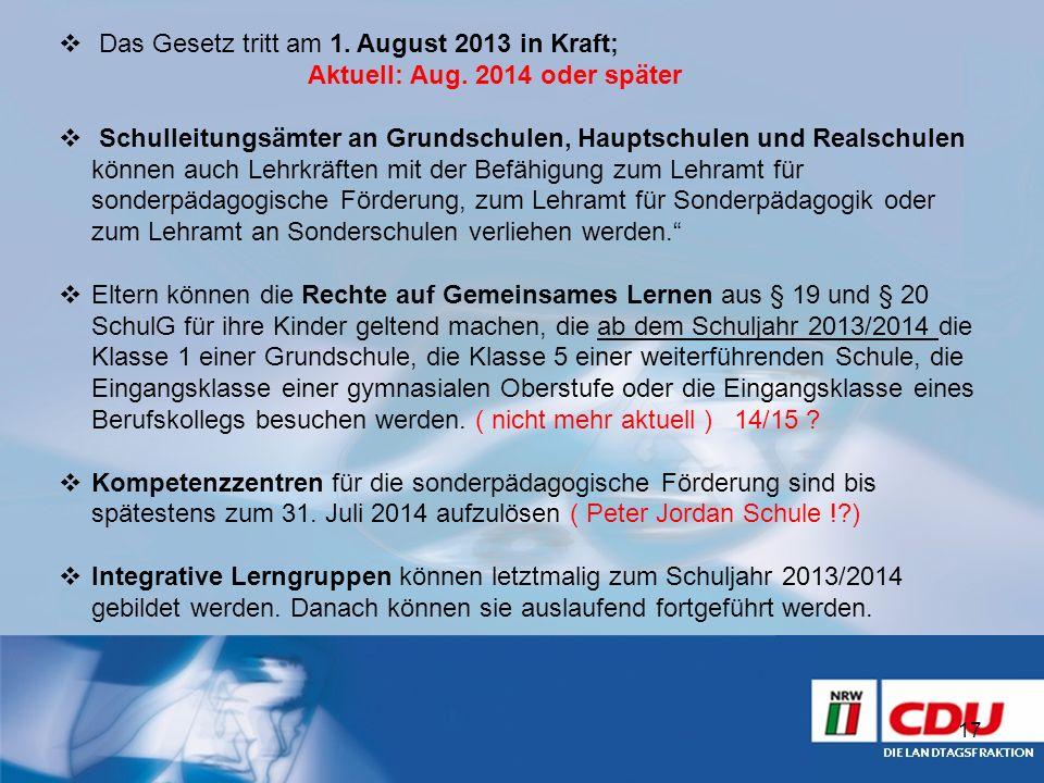 Das Gesetz tritt am 1. August 2013 in Kraft; Aktuell: Aug