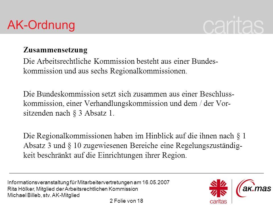 Zusammensetzung Die Arbeitsrechtliche Kommission besteht aus einer Bundes-kommission und aus sechs Regionalkommissionen.