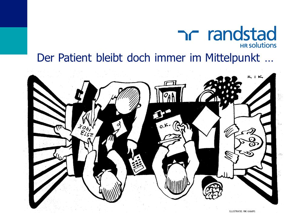 Der Patient bleibt doch immer im Mittelpunkt …