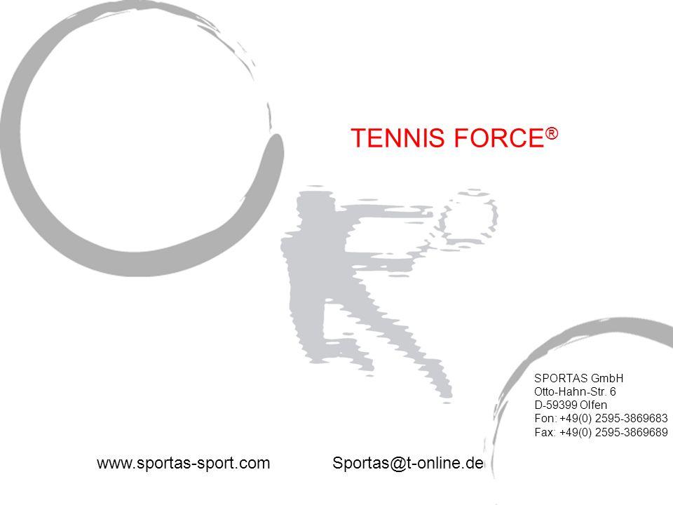 TENNIS FORCE® www.sportas-sport.com Sportas@t-online.de SPORTAS GmbH