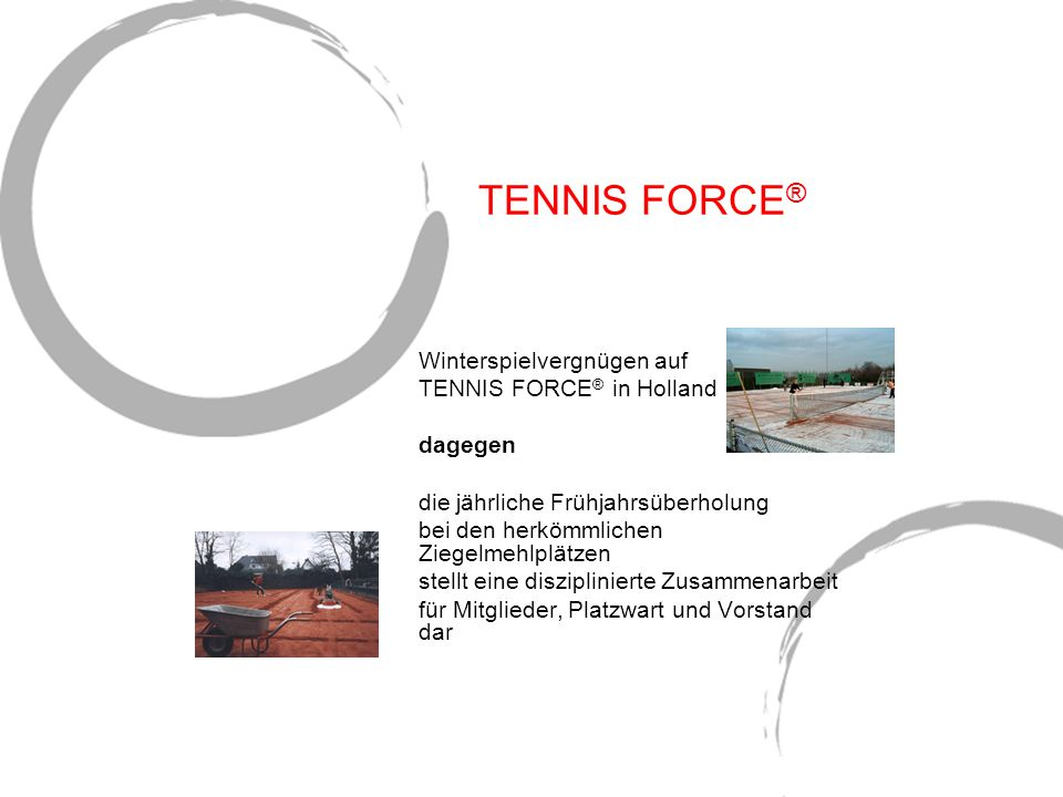 TENNIS FORCE® Winterspielvergnügen auf TENNIS FORCE® in Holland